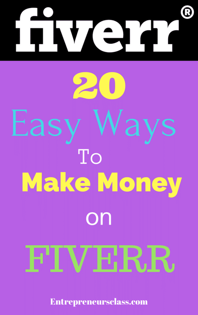 20 EASY WAYS TO MAKE MONEY ON FIVERR