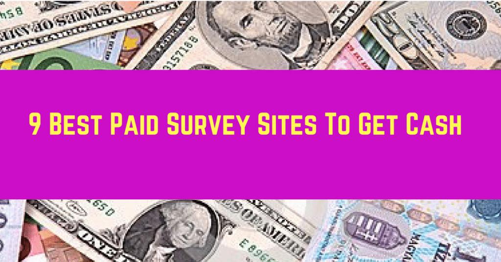 9 Best Paid Survey Sites To Get Cash