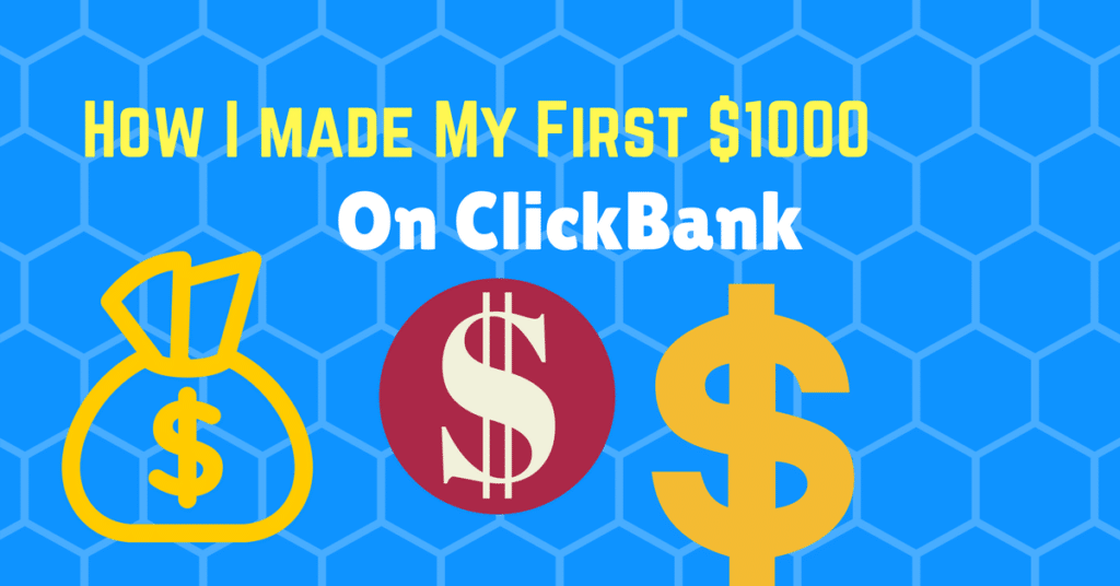 How I Made My First 1000 Dollar on Clickbank