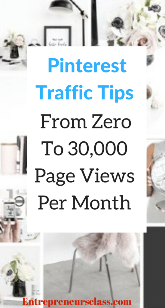 Pinterest Traffic Tips- From Zero To 30,000 Page Views Per Month