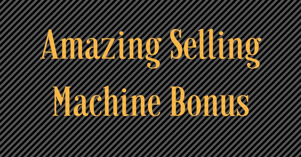 My Irresistible Amazing Selling Machine Bonus ($12k Value)