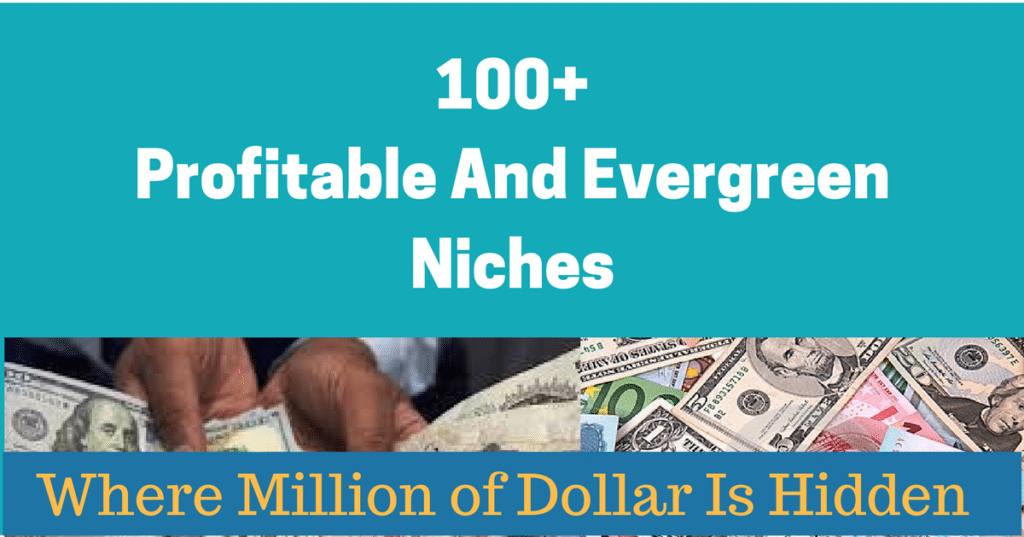 100+ Most Profitable Niches Where Millions of Dollar Is Hidden