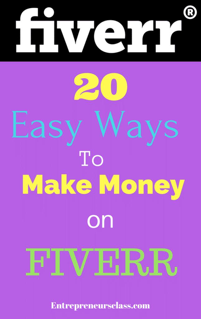 20 EASY WAYS TO MAKE MONEY ON FIVERR