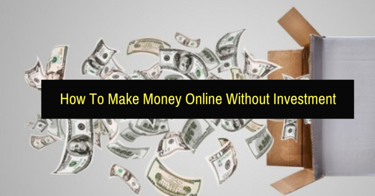 How To Make Money Online Without Investment In 2018