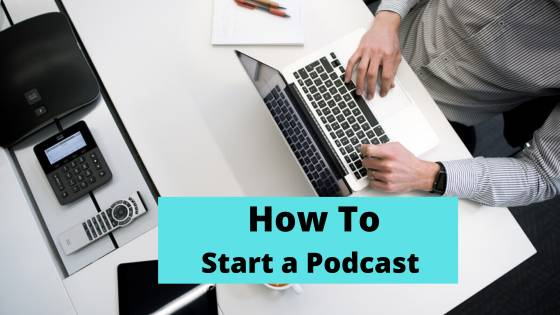 How to start a podcast 2020